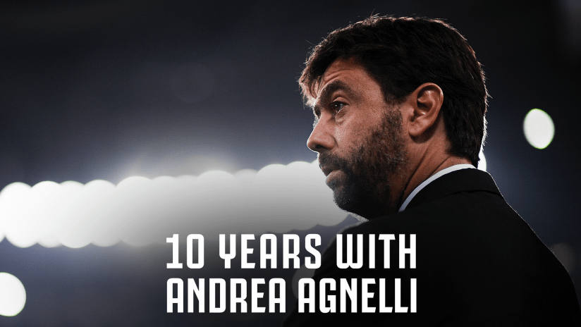 10 years with Andrea Agnelli